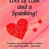 Kid's Need Lots of Love and a Spanking